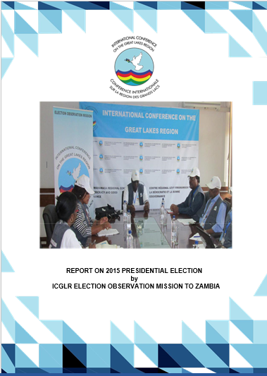 Cover of ICGLR-LMRC (2015), Report On 2015 Presidential Election by ICGLR Election Observation Mission to Zambia