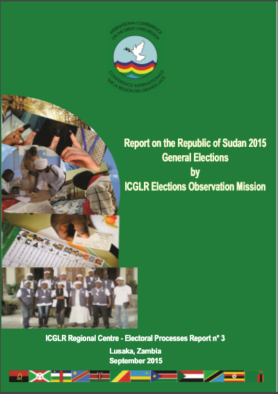 Cover of ICGLR-LMRC (2015), Report on the Republic of Sudan 2015 General Elections by ICGLR Elections Observation Mission