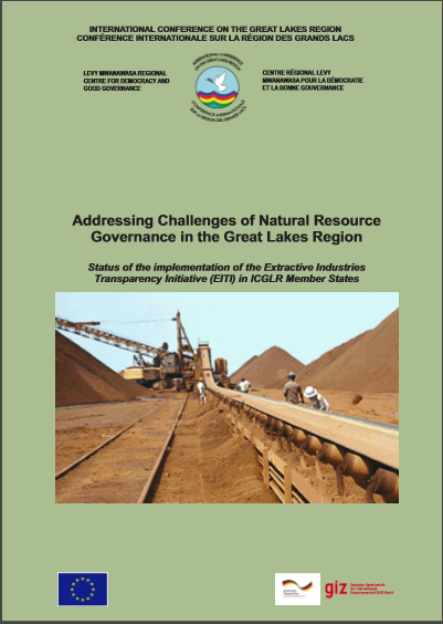 Cover of ICGLR - LMRC (2016), Addressing Challenges of Natural Resource Governance in the Great Lakes Region: Status of the implementation of the Extractive Industries Transparency Initiative (EITI) in ICGLR Member States