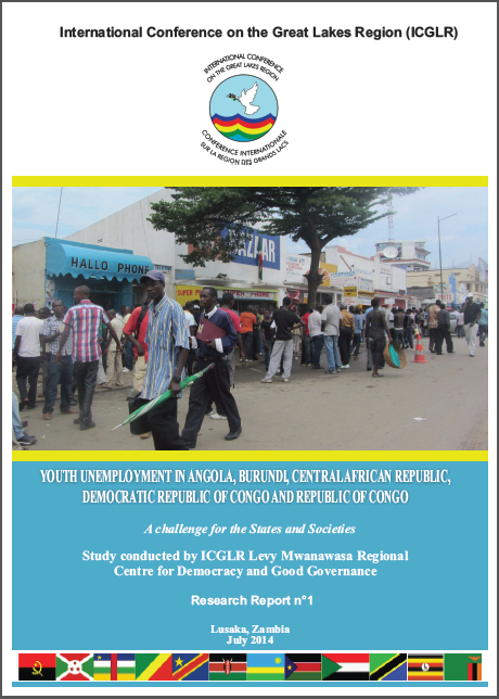 Cover of ICGLR - LMRC (2014),Youth Unemployment in Angola, Burundi, Central African Republic, Democratic Republic of Congo and Republic of Congo: A challenge for the States and Societies